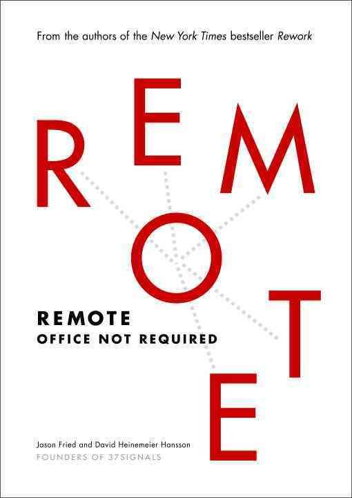 Remote By Fried, Jason/ Hansson, David Heinemeier