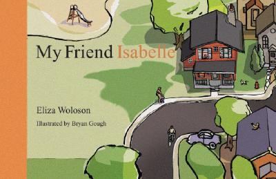 My Friend Isabelle By Woloson, Eliza/ Gough, Bryan (ILT)